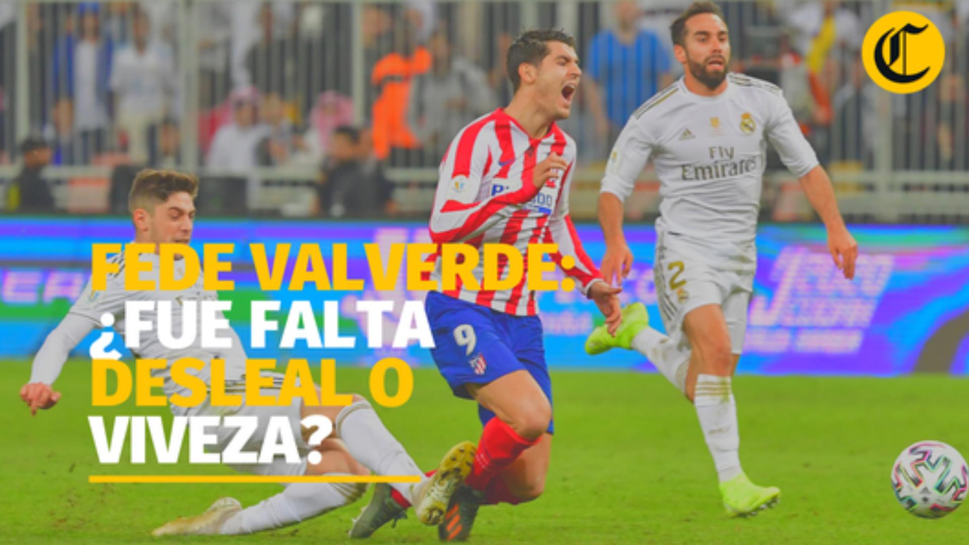 Federico Valverde: ¿viveza y astucia o falta desleal?