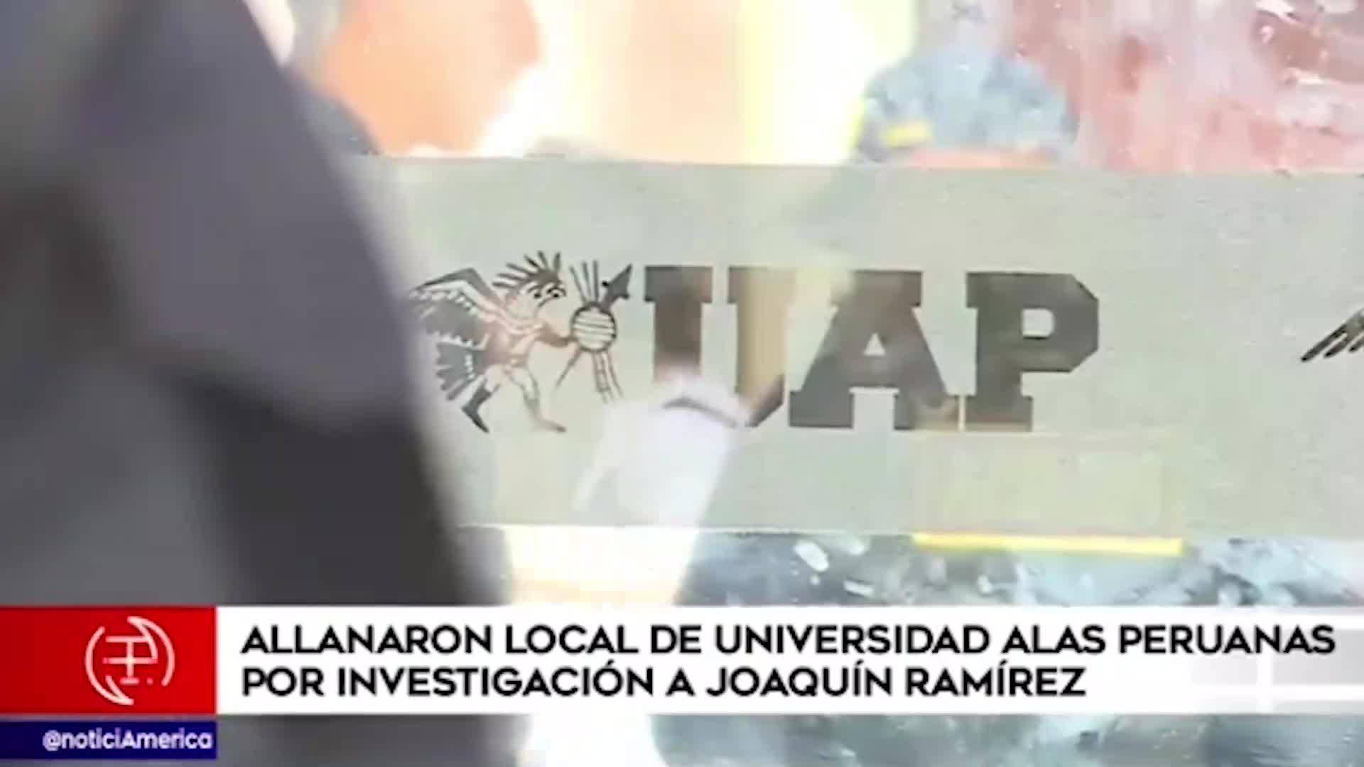 Fiscalía allanó sede de Universidad Alas Peruanas por caso Joaquín Ramírez