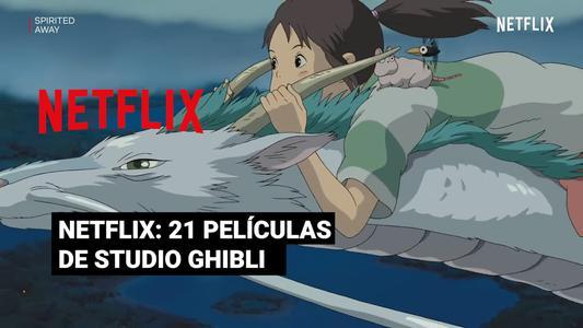 Netflix: 21 películas de Studio Ghibli formarán parte del catálogo