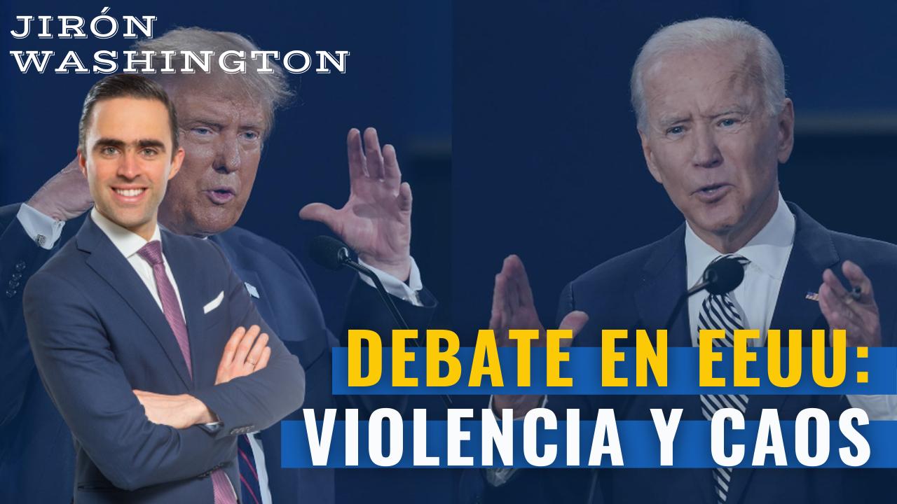 Debate en EE.UU.: Violencia y caos