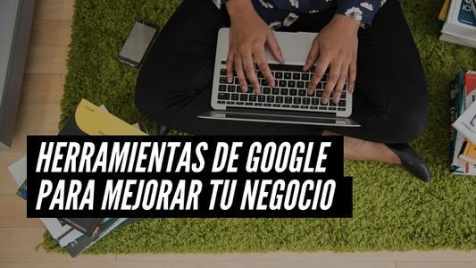 Google Perú: Tips y herramientas para mejorar tu negocio