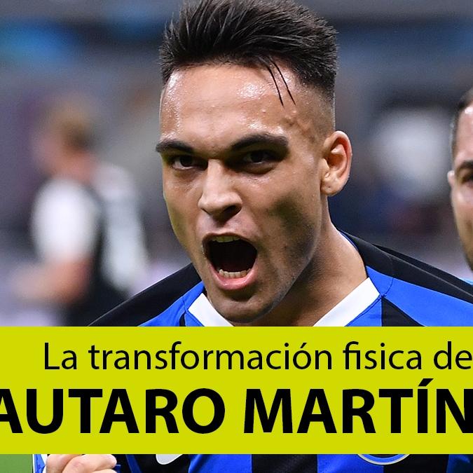 Inter de Milán: la transformación física de Lautaro Martínez