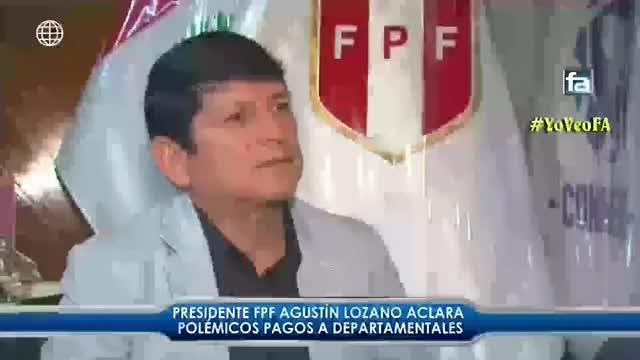 Agustín Lozano explica pagos a departamentales