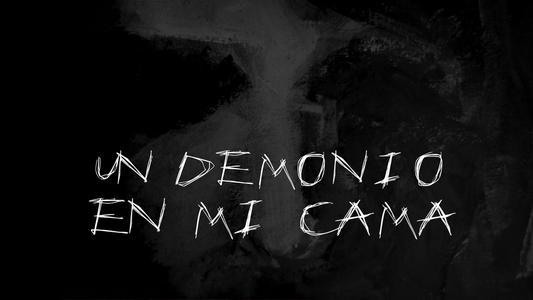 El Anecdotario: Un demonio en mi cama