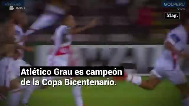 Atlético Grau de Piura se coronó campeón de la Copa Bicentenario
