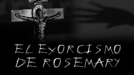 El Anecdotario: El Exorcismo de Rosemary