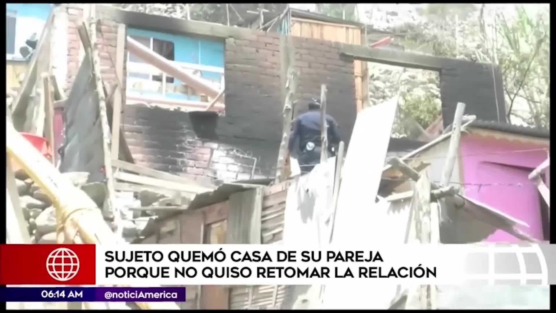 Chosica: hombre incendió la casa de su pareja porque no quiso retomar la relación