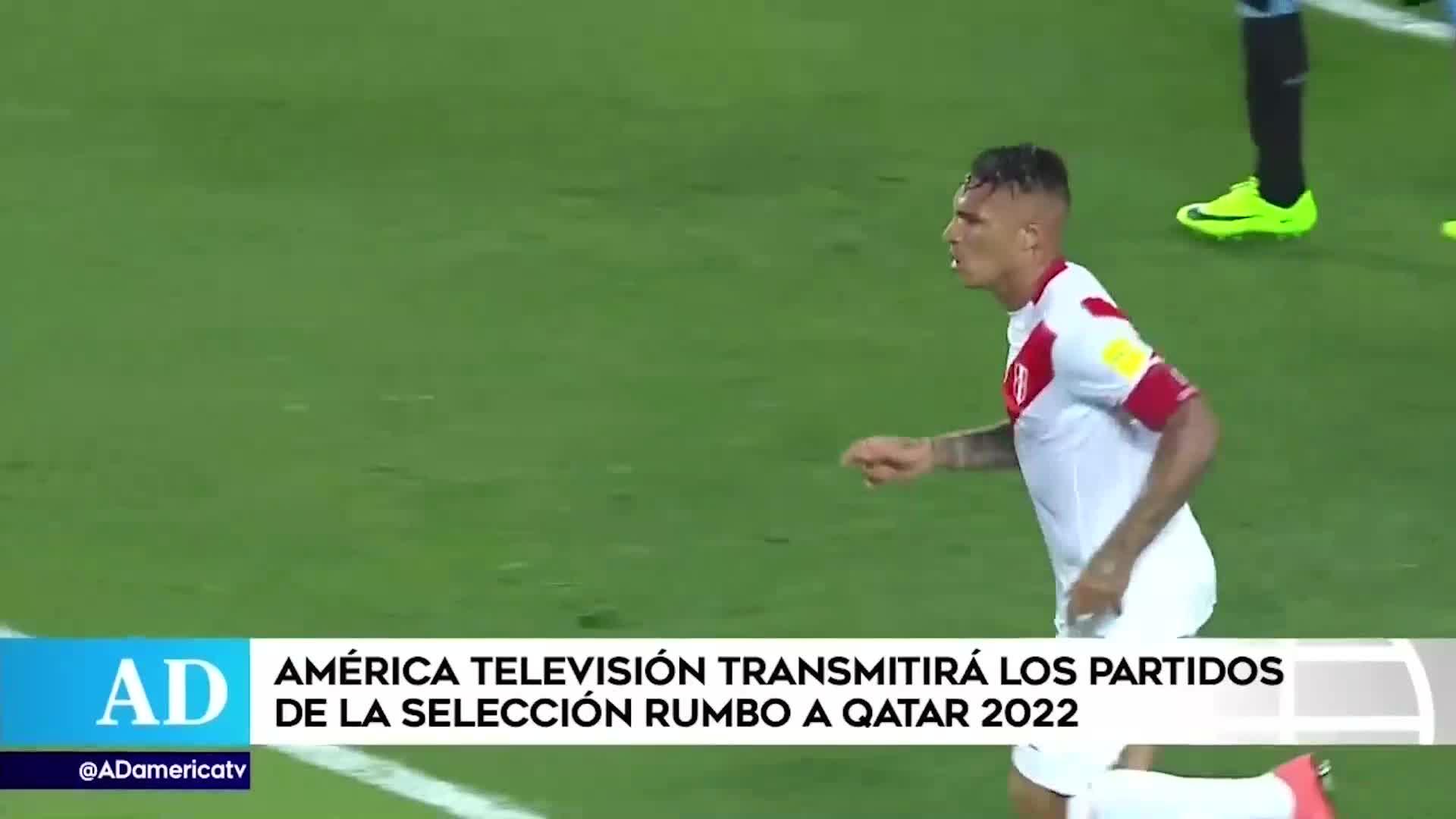 América TV transmitirá los partidos de visita de la selección peruana de las Eliminatorias rumbo a Qatar 2022