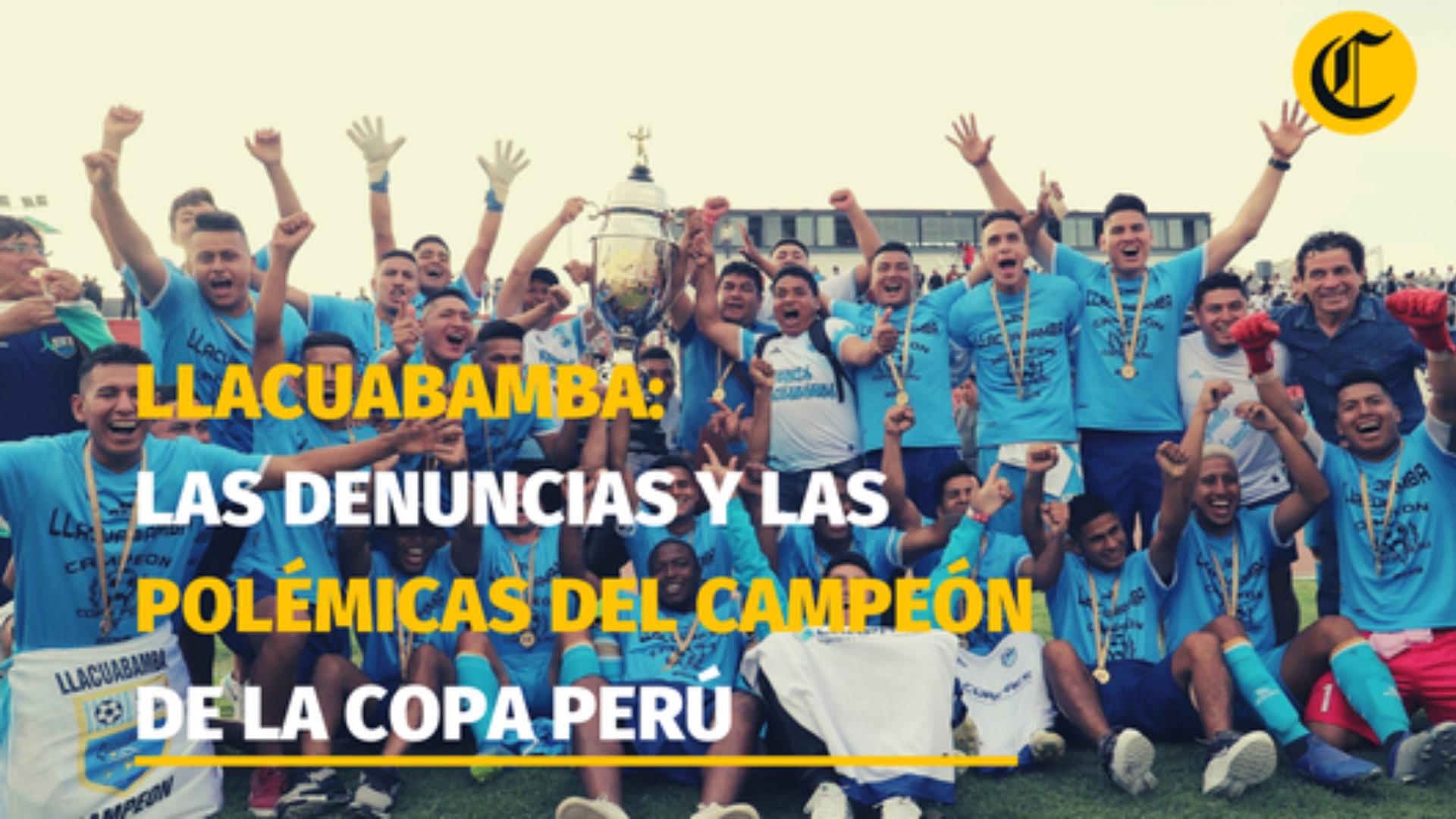 Deportivo Llacuabamba: las polémicas que envuelve al campeón de la Copa Perú