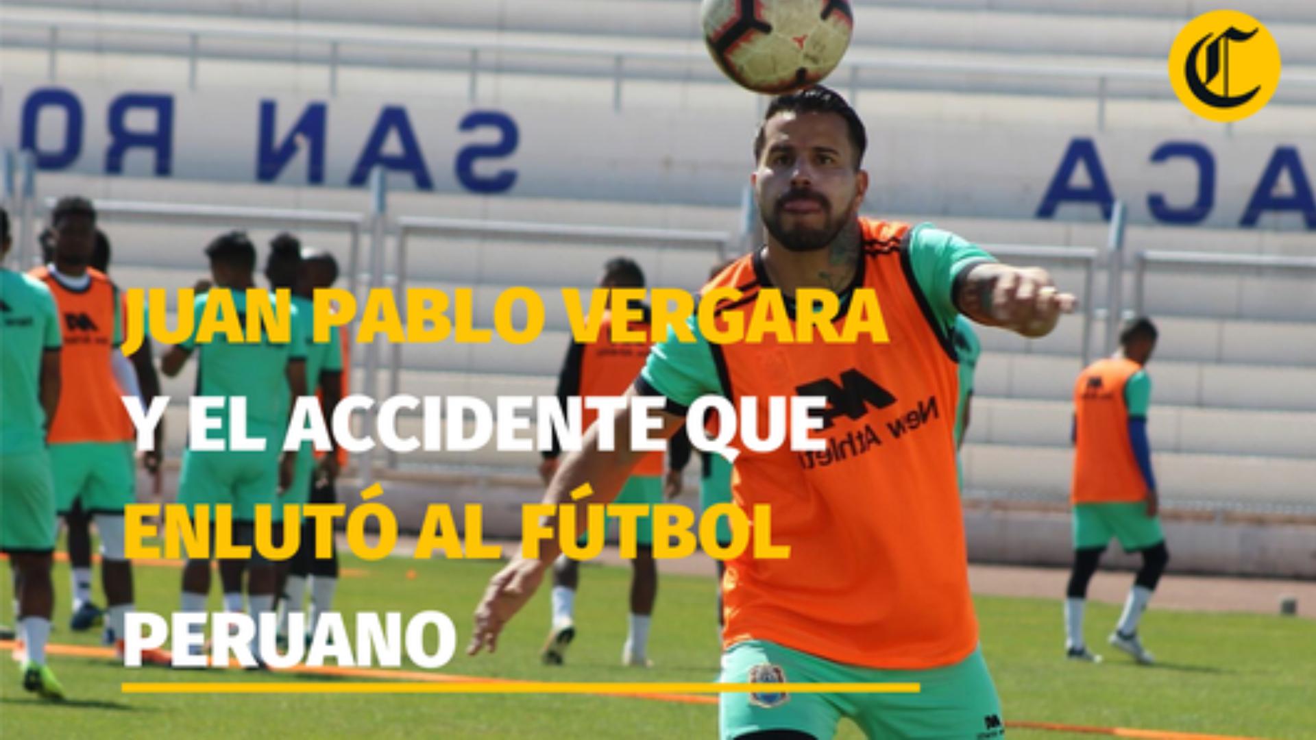 Juan Pablo Vergara y el accidente que enlutó al fútbol peruano