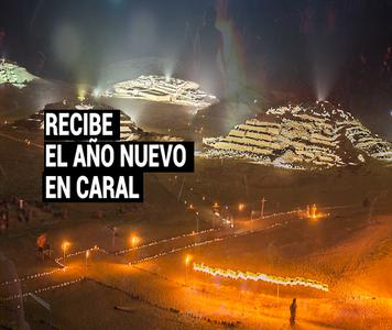 Año Nuevo: Ciudad Sagrada de Caral se iluminará para recibir el 2020