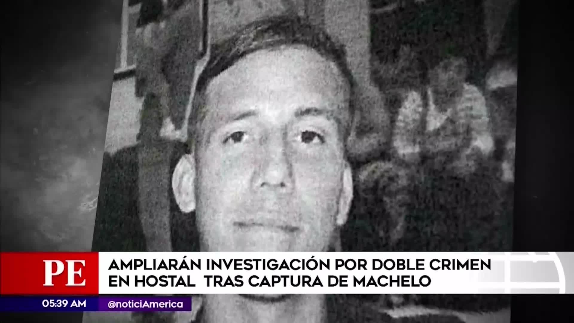 Fiscalía ampliará investigación por doble crimen en hostal de SMP tras captura de 'Machelo'