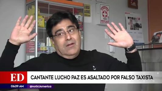 La Victoria: cantate Lucho Paz es asaltado luego de tomar falso taxi