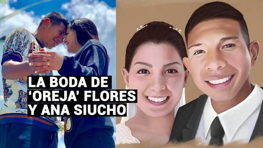 Edison 'Oreja' Flores y Ana Siucho se casan: conoce su romántica historia de amor